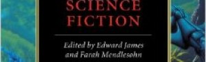 The Cambridge Companion to Science Fiction by Edward James (Editor), Farah Mendlesohn (Editor)