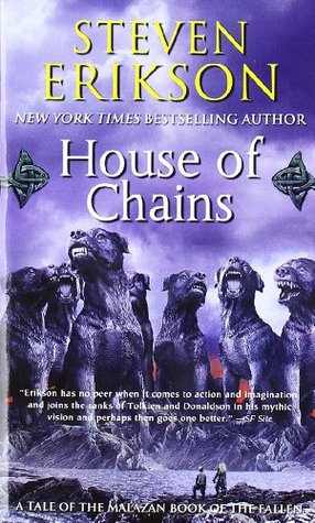House of Chains (The Malazan Book of the Fallen #4) by Steven Erikson