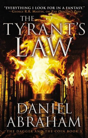 The Tyrant's Law (The Dagger and the Coin #3) by Daniel Abraham