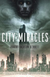 City of Miracles (The Divine Cities #3) by Robert Jackson Bennett