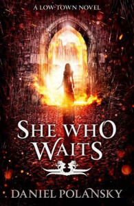 She Who Waits (Low Town #3) by Daniel Polansky