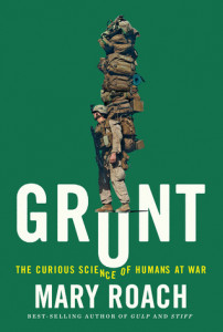 Grunt The Curious Science of Humans at War by Mary Roach