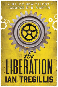 The Liberation (The Alchemy Wars #3) by Ian Tregillis