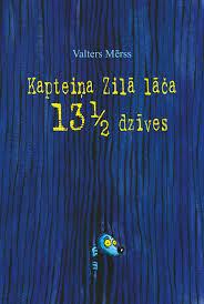 Kapteiņa Zilā lāča 13 dzīvesby Walter Moers, Valters Mērss