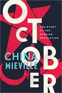 October The Story of the Russian Revolution by China Miéville