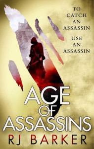 Age of Assassins (The Wounded Kingdom #1) by R.J. Barker