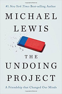The Undoing Project A Friendship That Changed Our Minds by Michael Lewis