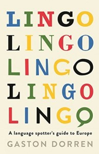 Lingo A Language Spotter's Guide to Europe