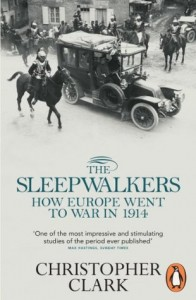 The Sleepwalkers How Europe Went to War in 1914 by Christopher Clark