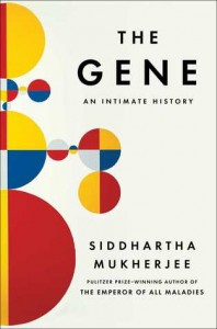 The Gene An Intimate History by Siddhartha Mukherjee